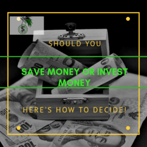 save money or invest money'