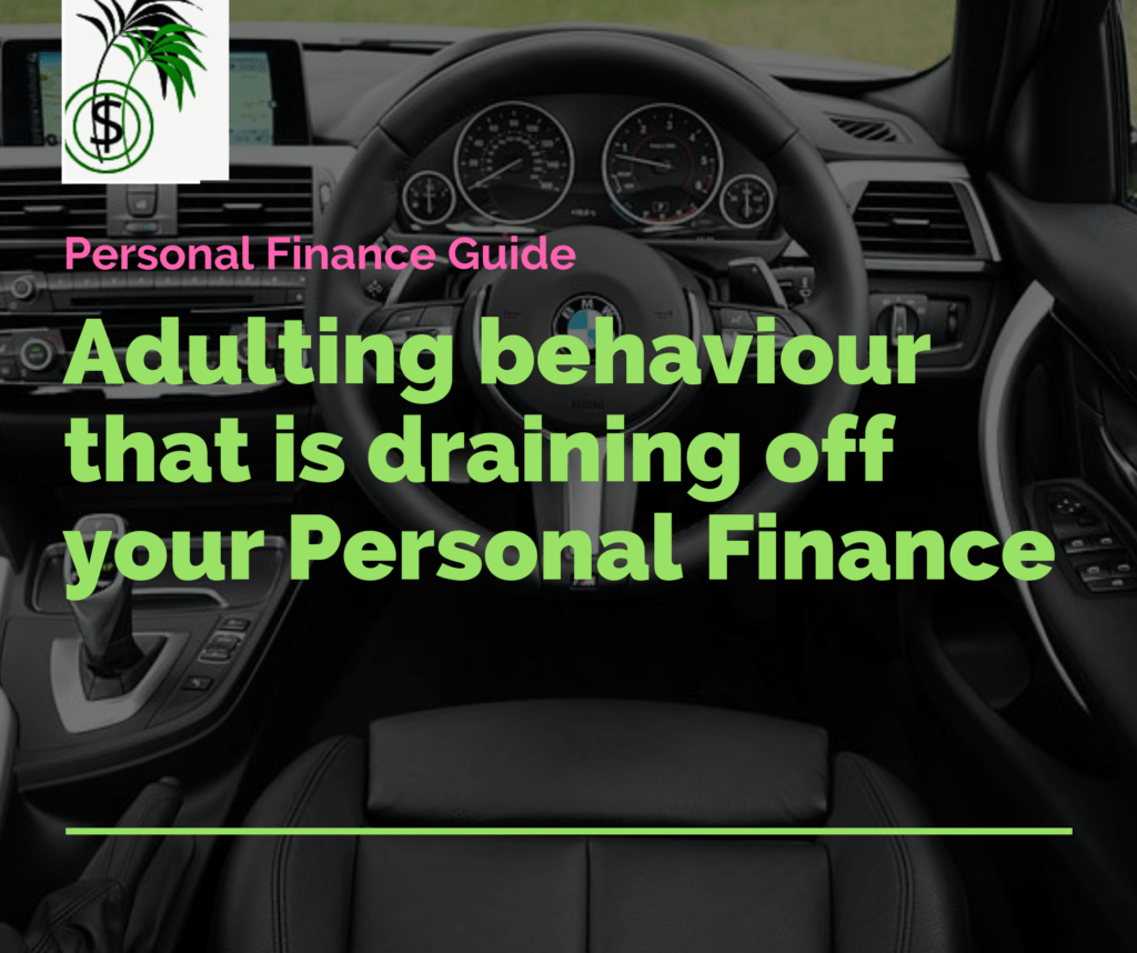 6 Adulting Behaviors Draining-Up Your Personal Finance