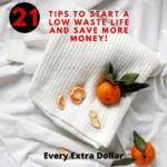 21 Tips to Start a Low Waste Life and Save More Money For 2021
